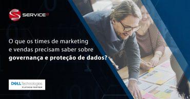 O que os times de Marketing e Vendas precisam saber sobre governança e proteção de dados