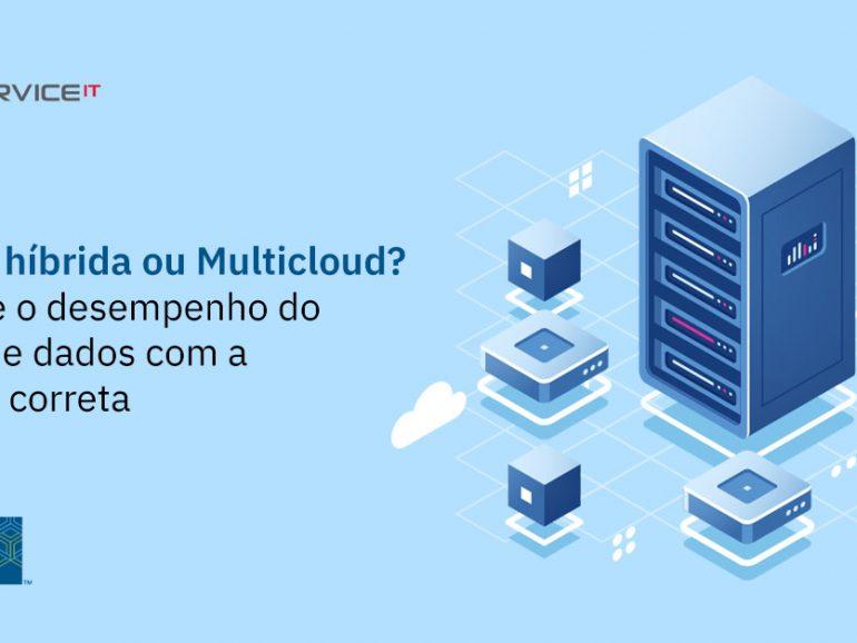 Procurando melhorar o desempenho do banco de dados? Com a solução certa, você pode agora recorrer à nuvem híbrida ou ao Multicloud