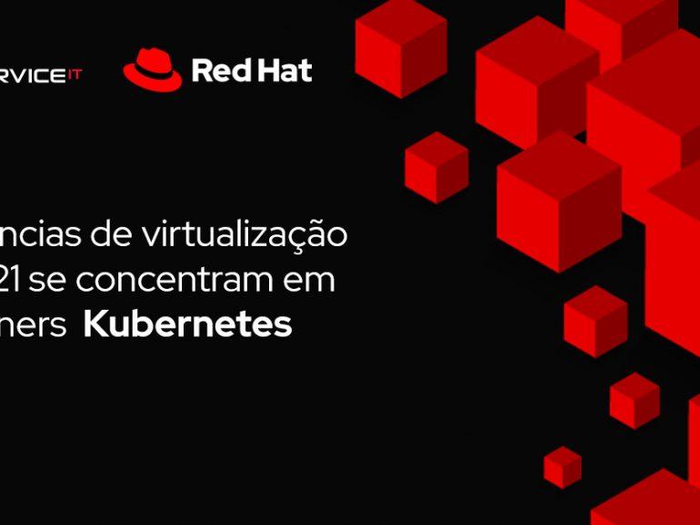 Tendências de virtualização de 2021 se concentram em Kubernetes